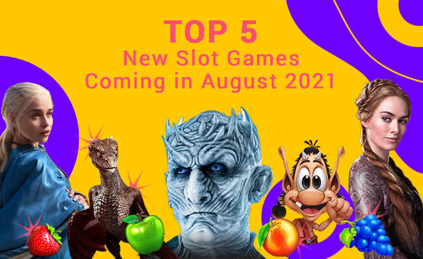 TOP 5 New Slot Games Coming in August 2021