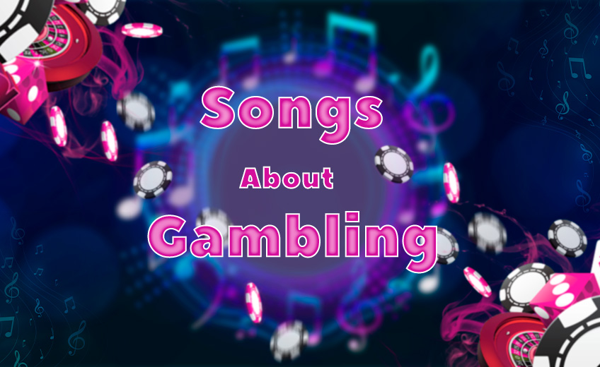 Songs About Gambling | Top 50 List