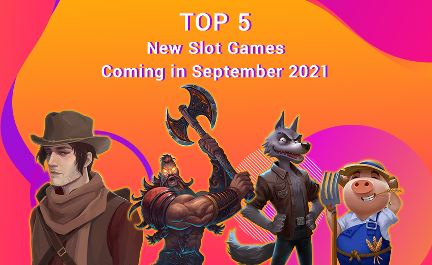 TOP 5 New Slot Games Coming in September 2021