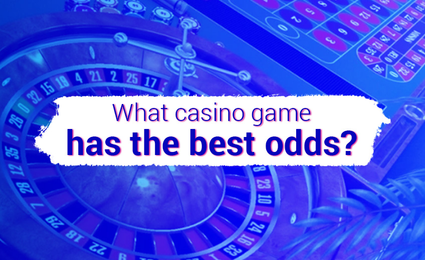What casino game has the best odds?