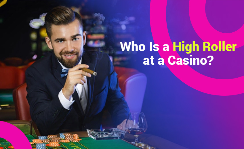 What Is a High Roller at a Casino?